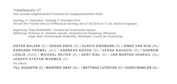 "Sonntag 21.9.2014, 11 Uhr Eröffnung ""reliefreduktiv 2 "" Kunstverein Speyer"