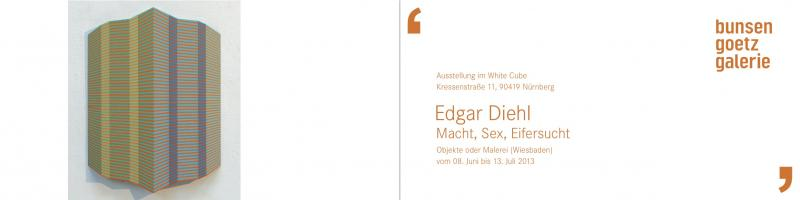 """8. Juni bis 13. Juli 2013, """"SEX, MACHT + EIFERSUCHT"""" , Galerie Bunsen/ Götz, Nür"""