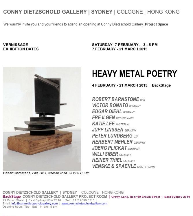 "Saturday, Feb.7. 2015, "" HEAVY METAL POETRY"" at Conny Dietzschold Gallery, Sydney, Australia"