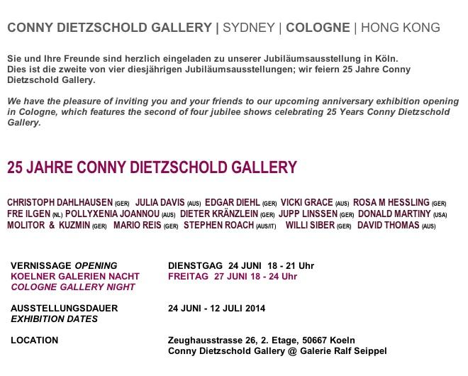 "June 24, 2014, "" 25 JAHRE CONNY DIETZSCHOLD GALLERY"" in Köln, till July 12"