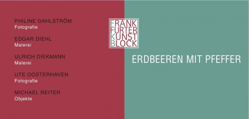 """Einladung zur Ausstellung """"Erdbeeren mit Pfeffer"""" im Frankfurter Kunstblock mit"""