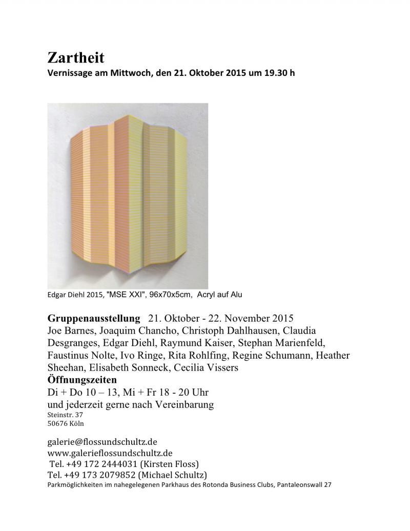 """Galerie Floss & Schulz, Cologne, groupexhibition """"Zartheit"""""""